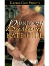 Handsome Bastard  - Kate Hill