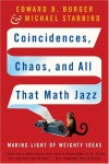 Coincidences, Chaos, and All That Math Jazz: Making Light of Weighty Ideas - Edward B. Burger, Michael Starbird