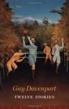 Twelve Stories - Guy Davenport