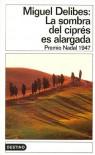 La sombra del ciprés es alargada - Miguel Delibes