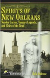 Spirits of New Orleans: Voodoo Curses, Vampire Legends and Cities of the Dead - Kala Ambrose