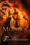 Die Traumprinzessin  - Jill Monroe