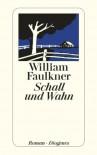 Schall und Wahn - William Faulkner, Helmut M. Braem, Elisabeth Kaiser