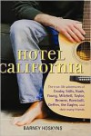 Hotel California: The True-Life Adventures of Crosby, Stills, Nash, Young, Mitchell, Taylor, Browne, Ronstadt, Geffen, the Eagles, and Their Many Friends - Barney Hoskyns
