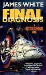 Final Diagnosis: A Sector General Novel - James White