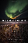 The Great Collapse - Jeff W. Horton