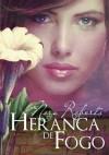Herança de Fogo (Trilogia da Herança #1) - Carla Ferraz, Nora Roberts