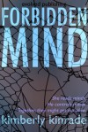 Forbidden Mind (Forbidden, #1) - Kimberly Kinrade