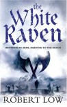 The White Raven - Robert Low
