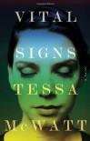 Vital Signs - Tessa McWatt, Aleksandar Macasev