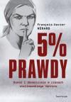 5% prawdy. Donos i donosiciele w czasach stalinowskiego terroru - François-Xavier Nérard