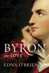 Byron In Love - Edna O'Brien
