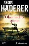 Ohnmachtspiele - Georg Haderer