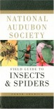 National Audubon Society Field Guide to North American Insects & Spiders - Susan Rayfield, Margery Milne, Lorus Johnson Milne, National Audubon Society