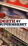 DEATH BY SUPERMARKET: The Fattening, Dumbing Down and Poisoning of America - Nancy Deville