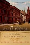 Fortune's Children: The Fall of the House of Vanderbilt -  II Vanderbilt, Arthur T.
