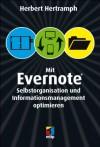 Mit Evernote Selbstorganisation und Informationsmanagement optimieren (mitp Anwendungen) - Herbert Hertramph