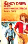White Water Terror - Carolyn Keene