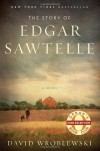 The Story of Edgar Sawtelle: A Novel - David Wroblewski