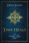 Time Heals - Dina James