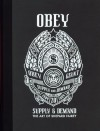 OBEY: Supply & Demand - The Art of Shepard Fairey - Shepard Fairey