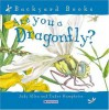 Are You a Dragonfly? (Backyard Books) - Judy Allen;Tudor Humphries