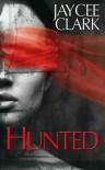 Hunted - Jaycee Clark