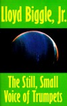 The Still, Small Voice of Trumpets - Lloyd Biggle Jr.