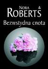 Bezwstydna cnota - Nora Roberts