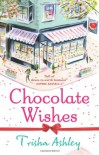 Chocolate Wishes - Trisha Ashley