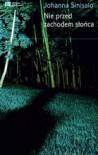 Nie przed zachodem słońca - Johanna Sinisalo, Sebastian Musielak
