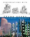 Conversations with Frank Gehry - Barbara Isenberg, Frank O. Gehry