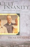 Cult Insanity: A Memoir of Polygamy, Prophets, and Blood Atonement - Irene Spencer