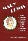 Mary Lewis - The Golden Haired Beauty With The Golden Voice - Alice Fitch Zeman