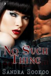 No Such Thing - Sandra Sookoo
