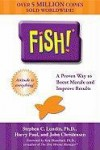 Fish! A Remarkable Way to Boost Morale and Improve Results - Stephen C. Lundin, Harry Paul, John Christensen, Kenneth H. Blanchard