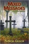 Mixed Messages - Patricia Gligor