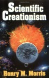 Scientific Creationism - Henry M. Morris