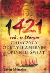 1421 rok, w którym Chińczycy odkryli Amerykę i opłynęli świat - Gavin Menzies