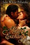 A Grave Exchange (A Grave Passion) (Volume 1) - Tara Rose