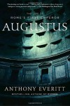 Augustus: The Life of Rome's First Emperor - Anthony Everitt
