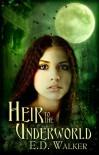 Heir to the Underworld - E.D. Walker