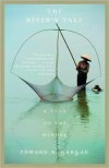 The River's Tale: A Year on the Mekong - Edward Gargan