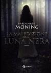 La maledizione della luna nera  - Karen Marie Moning