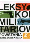 Leksykon militariów Powstania Warszawskiego - Michał Komuda