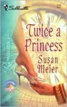 Twice a Princess - Susan Meier