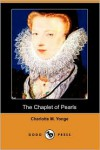 The Chaplet of Pearls (Dodo Press) - Charlotte Mary Yonge