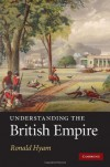 Understanding the British Empire - Ronald Hyam