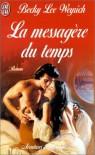 La Messagère Du Temps - Becky Lee Weyrich