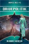 Drivepolitik - Aldous Mercer
